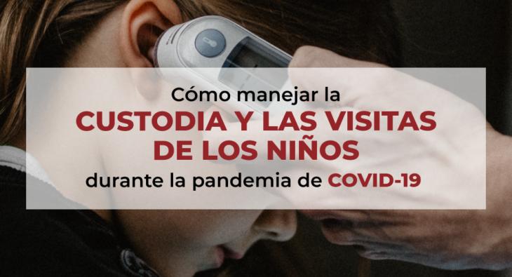 Cómo-manejar-la-custodia-y-las-visitas-de-los-niños-durante-la-pandemia-de-COVID-19